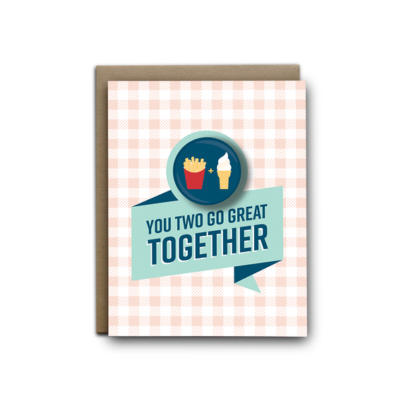 You two go great like fries and soft serve wedding magnet greeting card
