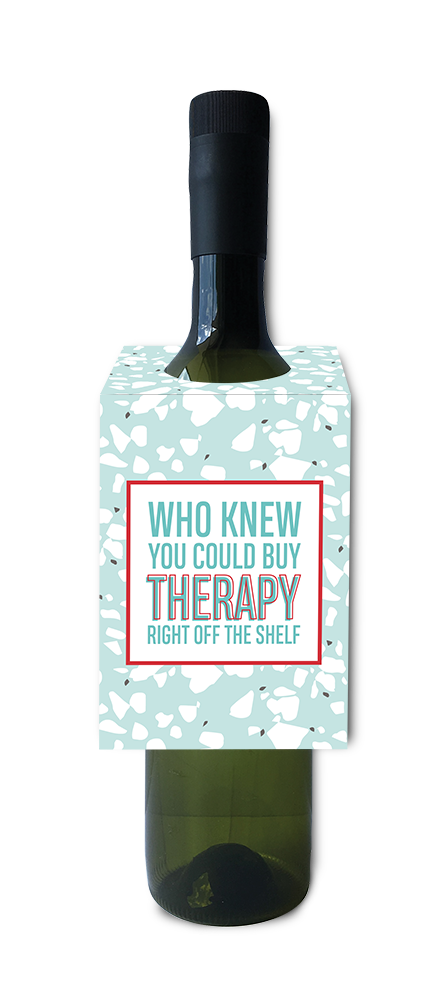Who knew you could buy therapy right off the shelf wine and spirit tag