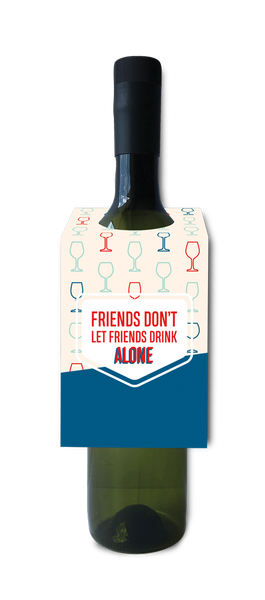 Friend's don't drink alone