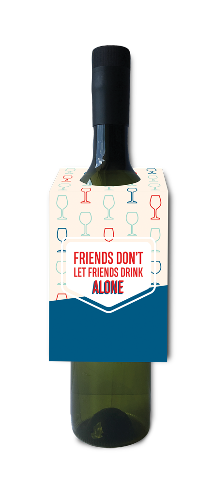 Friends don't let friends drink alone wine and spirit tag