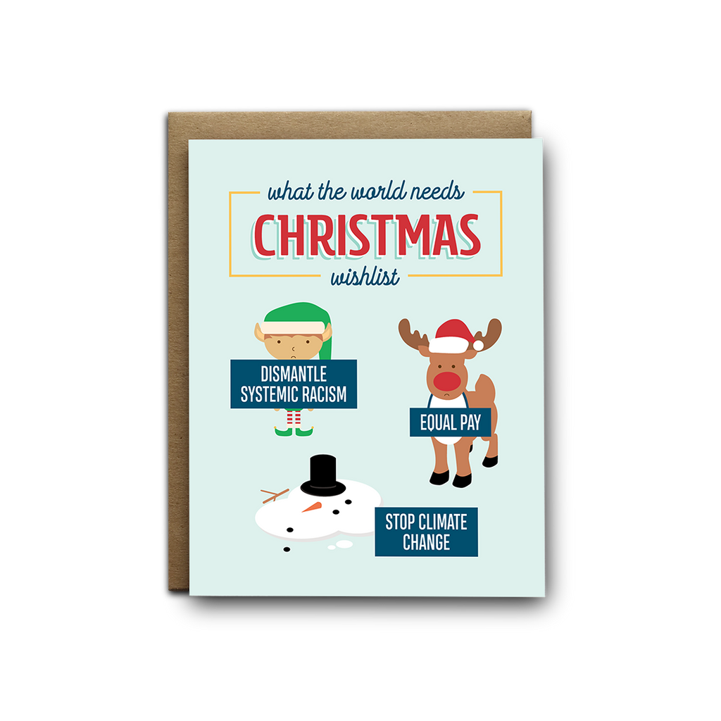 What the world needs Christmas wishlist, dismantle systemic racism, equal pay, stop climate change greeting card