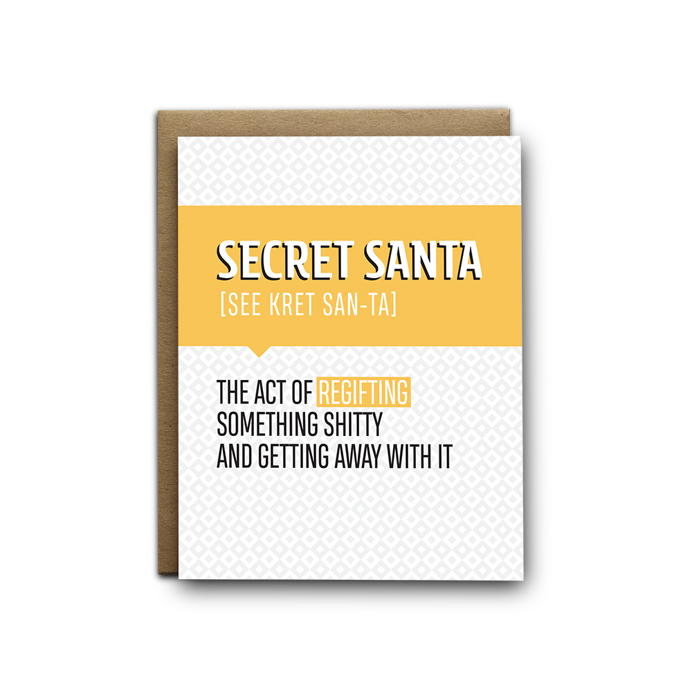 Secret Santa is the act of regifting something shitty Christmas greeting card