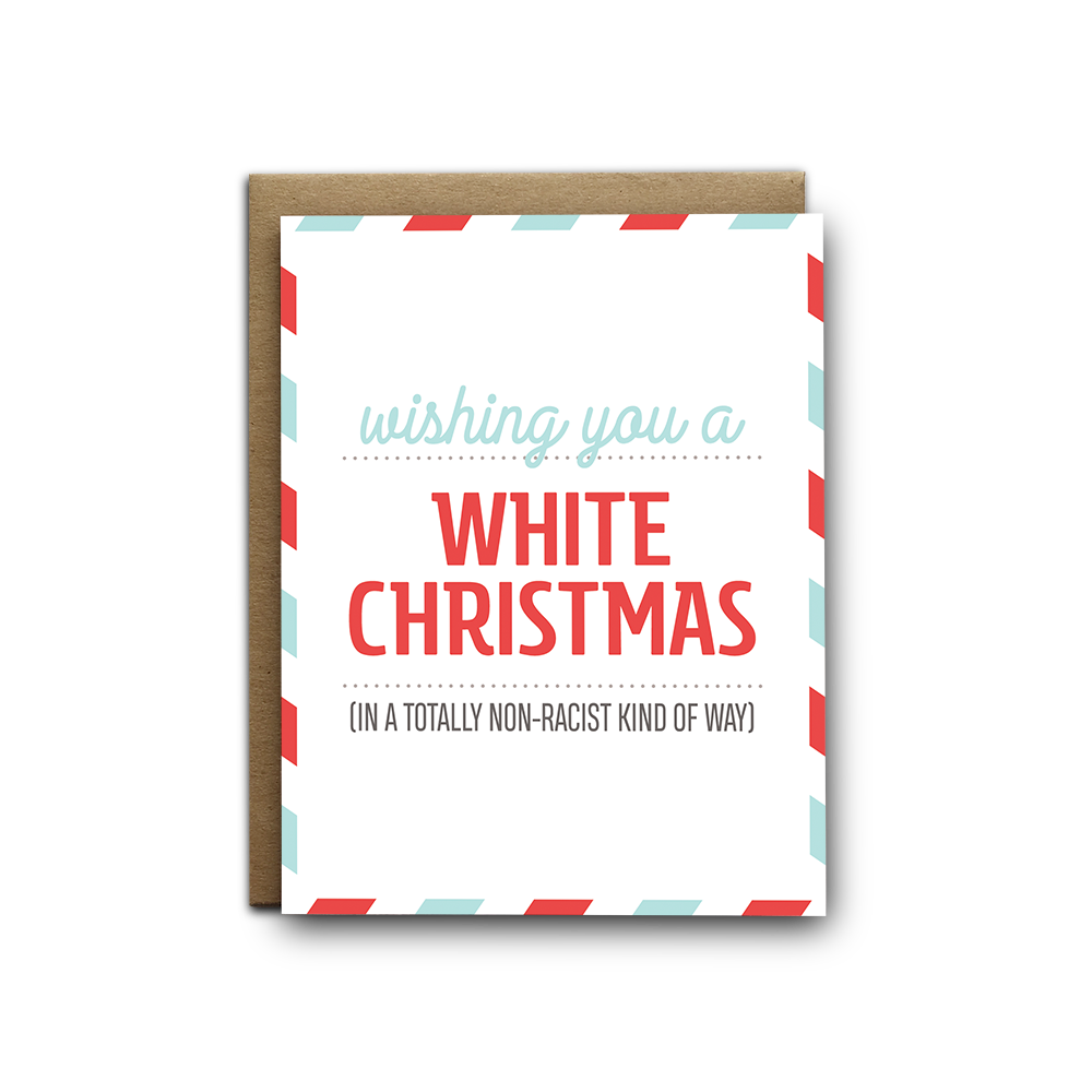 Wishing you a white Christmas in a totally non racist kind of way greeting card