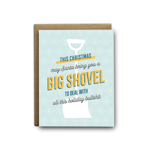 Big shovel for all this holiday bullshit Christmas greeting card