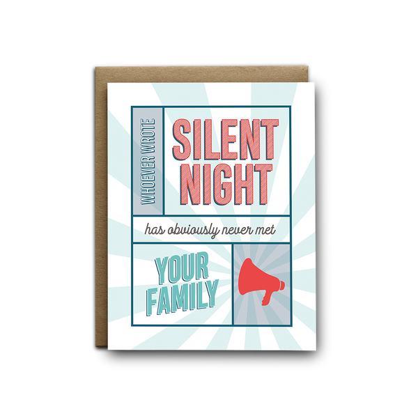 Silent night has never met your family Christmas greeting card