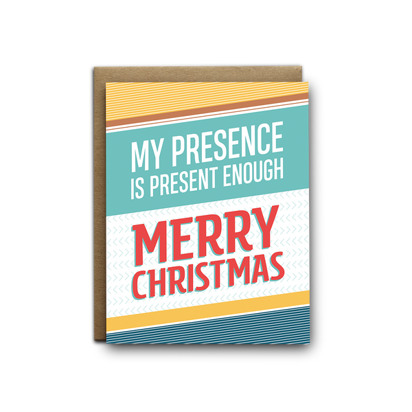 My presence is present enough Christmas greeting card