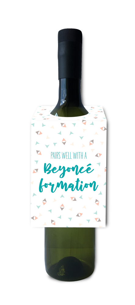 Pairs well with a Beyonce formation wine and spirit tag