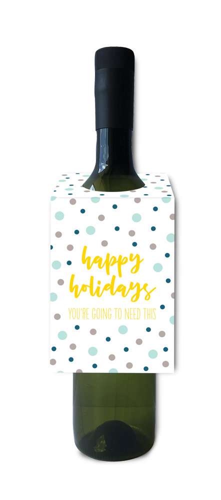 Happy holidays you're going to need this wine and spirit tag