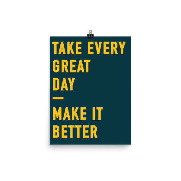 """Make It Better"" Print"