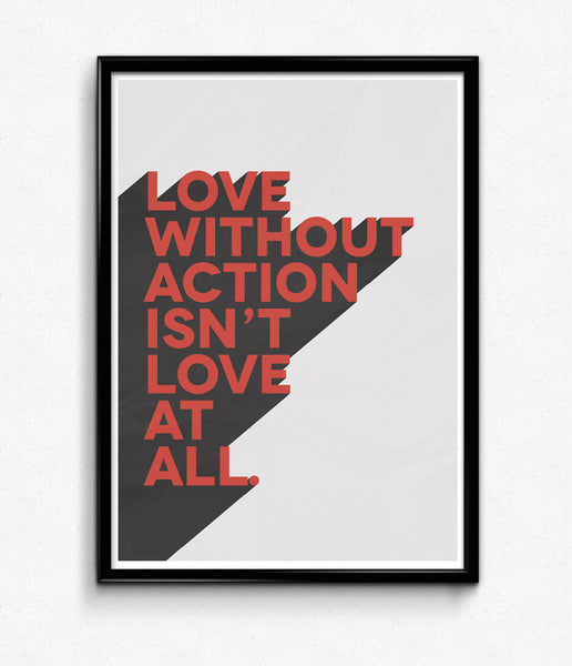"""Love w/o Action Isn't Love"" Poster"