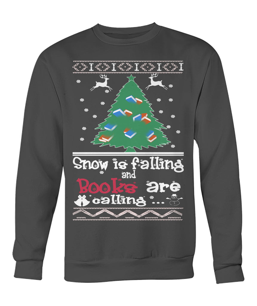 Snow is Falling & Books are calling sweatshirt