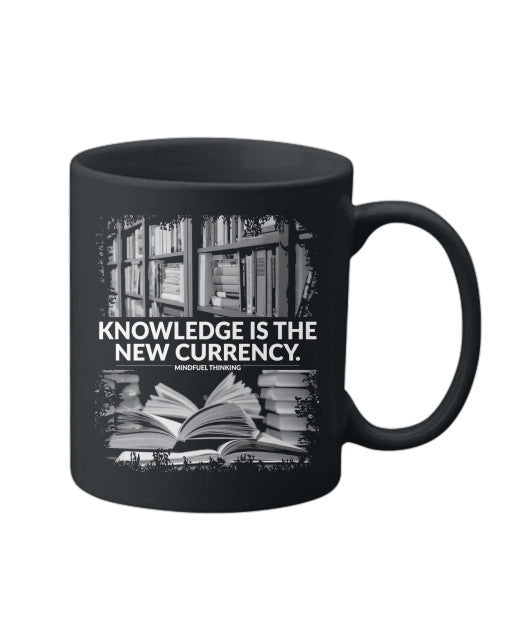 Knowledge is the new currency mug