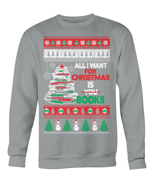 All I Want For Christmas Is Books Sweater