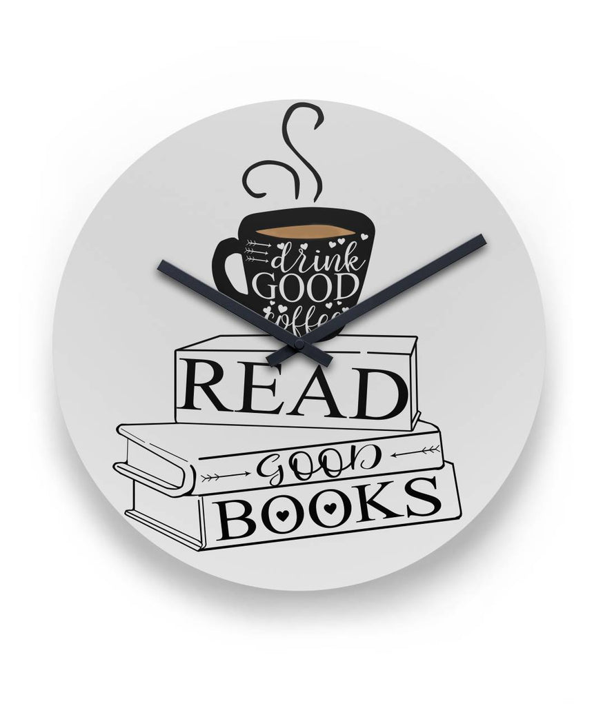 Drink Good Coffee Read Good Books Round Wall Clock