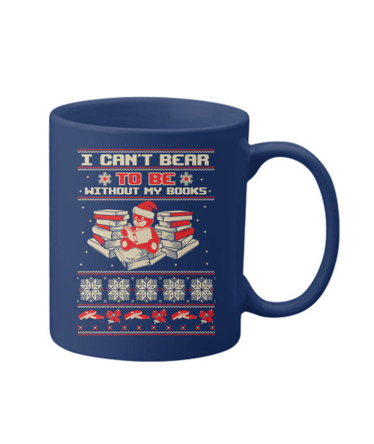 I can't bear to be without my books mug