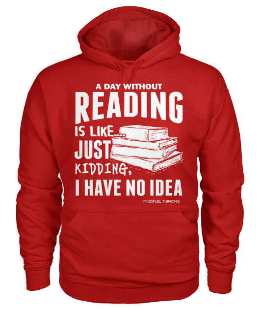 A Day Without Reading...Hoodie