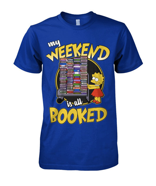 My Weekend Is All Booked Tee