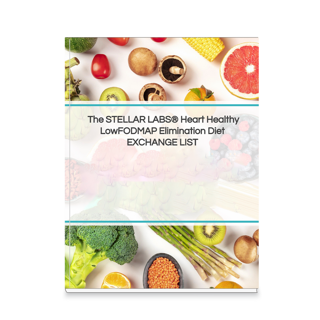 The STELLAR LABS® Heart Healthy LowFODMAP Elimination Diet EXCHANGE LIST