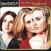 SheDaisy - The Whole She Bang - CD - The CD Exchange