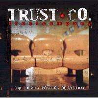 Trust Company - The Lonely Position Of Neutral - CD - The CD Exchange