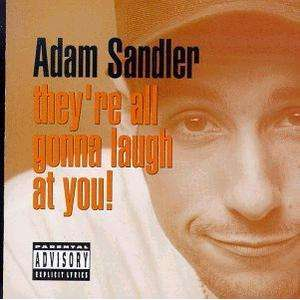 Adam Sandler - They're All Gonna Laugh At You! - CD - The CD Exchange