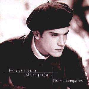 Negron, Frankie | No Me Compares,CD,The CD Exchange