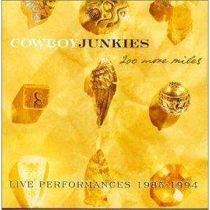 Cowboy Junkies | 200 More Miles: Live 1985-1994 (2CD) - The CD Exchange