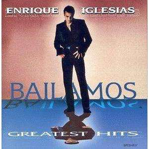 Enrique Iglesias - Bailamos: Greatest Hits - CD - The CD Exchange