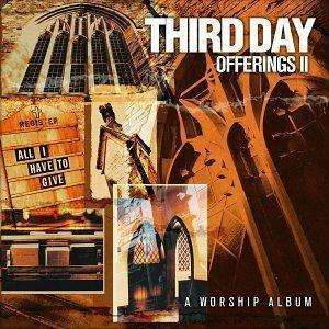 Third Day | Offerings II: All I Have To Give,CD,The CD Exchange