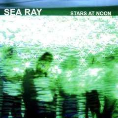 Sea Ray | Stars At Noon,CD,The CD Exchange
