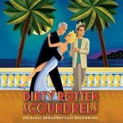 Soundtrack | Dirty Rotten Scoundrels (Original Broadway Cast),CD,The CD Exchange