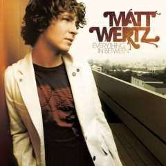 Wertz, Matt | Everything In Between,CD,The CD Exchange