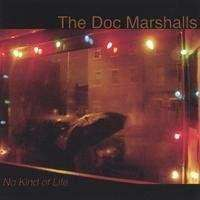Doc Marshalls | No Kind Of Life (OOP),CD,The CD Exchange