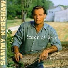 Sammy Kershaw - Labor Of Love - CD - The CD Exchange