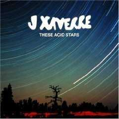 J Xaverre | These Acid Stars,CD,The CD Exchange