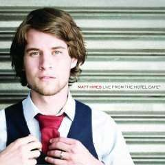 Hires, Matt | Live From The Hotel Cafe (EP),CD,The CD Exchange