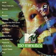 Various Artists | Never Mind The Mainstream: MTV 120 Minutes Vol.2,CD,The CD Exchange