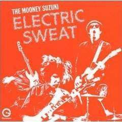 Mooney Suzuki | Electric Sweat,CD,The CD Exchange