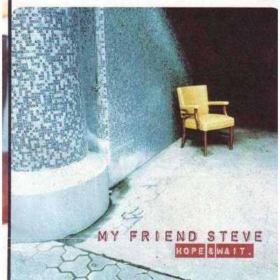My Friend Steve | Hope & Wait,CD,The CD Exchange