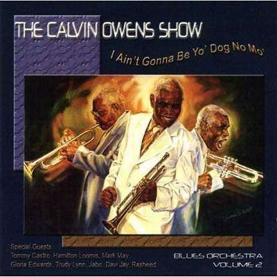 Owens, Calvin | I Ain't Gonna Be Yo' Dog No Mo',CD,The CD Exchange