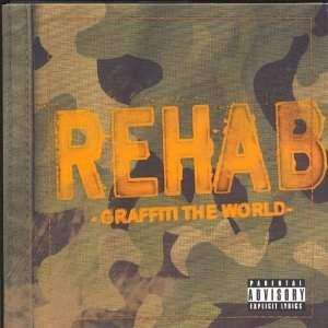 Rehab | Graffiti The World (w/ bonus track),CD,The CD Exchange