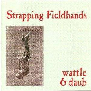 Strapping Fieldhands | Wattle & Daub,CD,The CD Exchange