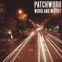 Patchwork | Work And Worry (EP),CD,The CD Exchange