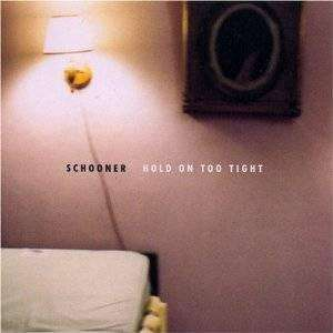 Schooner | Hold On Too Tight,CD,The CD Exchange
