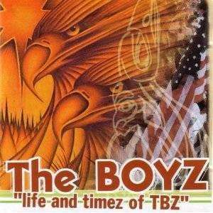 Boyz, The | Life And Timez Of TBZ,CD,The CD Exchange