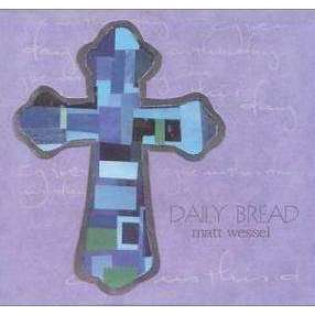 Wessel, Matt | Daily Bread,CD,The CD Exchange