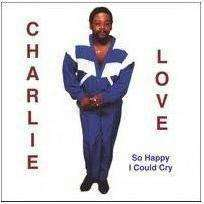 Love, Charlie | So Happy I Could Cry (OOP),CD,The CD Exchange