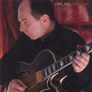 Orr, Carl | Deep Down,CD,The CD Exchange