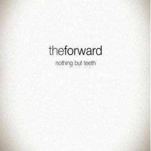 Forward, The | Nothing But Teeth,CD,The CD Exchange