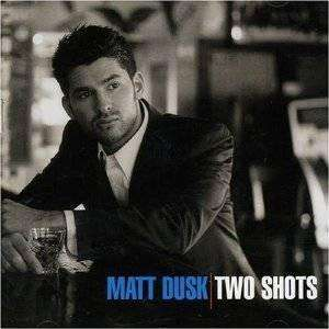 Dusk, Matt | Two Shots,CD,The CD Exchange